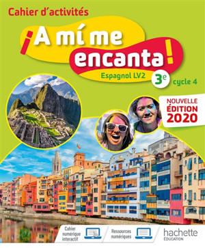 A mi me encanta ! espagnol LV2 3e, A2 : cahier d'activités