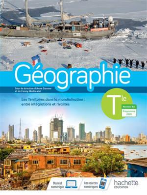 Géographie terminale : les territoires dans la mondialisation, entre intégrations et rivalités : nouveau bac, programme 2020