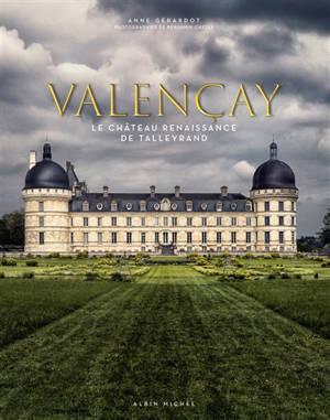 Valençay : le château Renaissance de Talleyrand