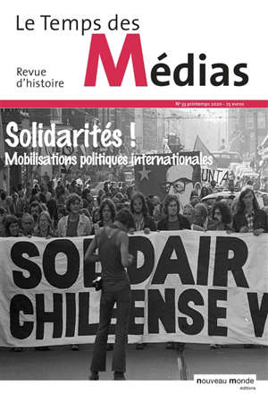 Temps des médias (Le). n° 33, Solidarités ! : mobilisations politiques internationales