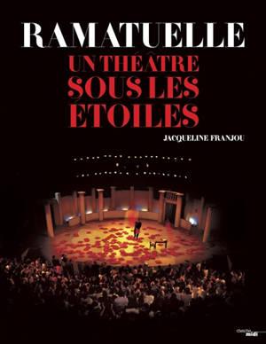 Ramatuelle, un théâtre sous les étoiles