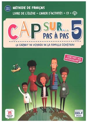Cap sur... pas à pas, le carnet de voyage de la famille Cousteau 5 : méthode de français, A2.1-A2.2 : livre de l'élève + cahier d'activités + CD + MP3