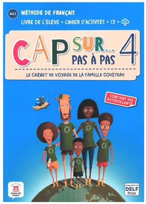 Cap sur... pas à pas, le carnet de voyage de la famille Cousteau 4 : méthode de français, A2.1 : livre de l'élève + cahier d'activités + CD + MP3