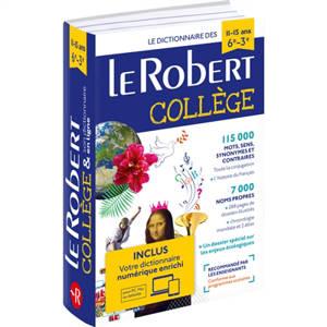 Le Robert collège & son dictionnaire numérique enrichi : le dictionnaire des 11-15 ans, 6e-3e