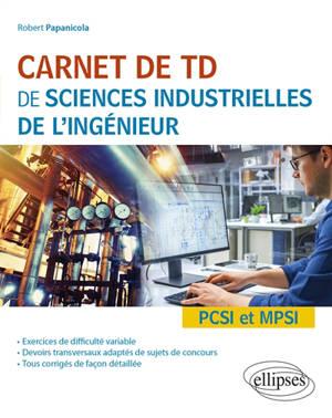 Carnet de TD de sciences industrielles de l'ingénieur : PCSI et MPSI