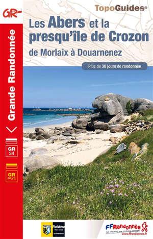 Les Abers et la presqu'île de Crozon : de Morlaix à Douarnenez : plus de 30 jours de randonnée