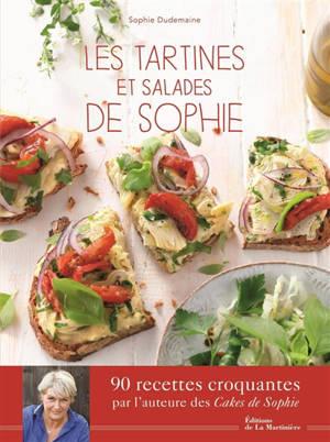 Les tartines et salades de Sophie : 90 recettes croquantes