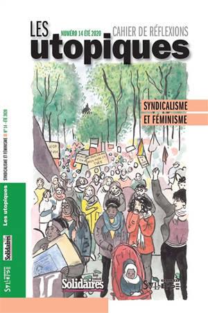 Utopiques (Les) : cahier de réflexions. n° 14, Syndicalisme et féminisme