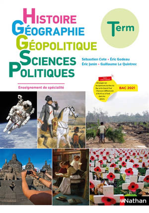 Histoire géographie, géopolitique, sciences politiques terminale : enseignement de spécialité : bac 2021