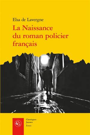 La naissance du roman policier français : du second Empire à la Première Guerre mondiale