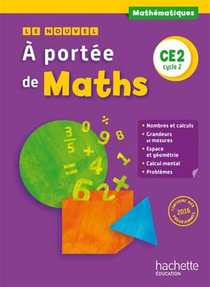Le nouvel A portée de maths, mathématiques, CE2, cycle 2 : nouveaux programmes 2016