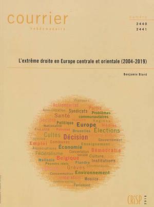 Courrier hebdomadaire. n° 2440-2441, L'extrême droite en Europe centrale et orientale (2004-2019)