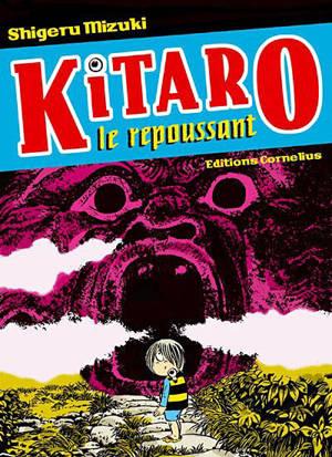 Kitaro le repoussant. Volume 1