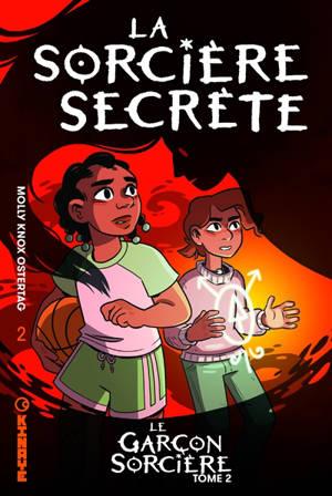 Le garçon sorcière. Volume 2, La sorcière secrète