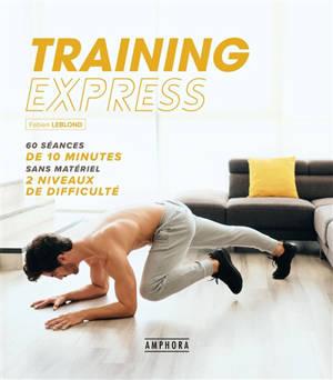 Training express : 60 séances de 10 minutes sans matériel : 2 niveaux de difficulté