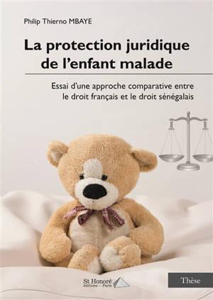 La protection juridique de l'enfant malade : essai d'une approche comparative entre le droit français et le droit sénégalais