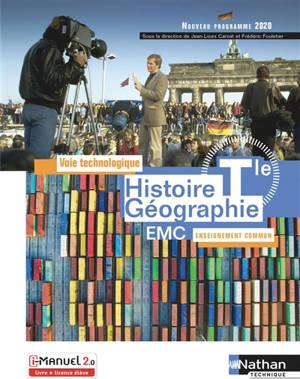 Histoire géographie EMC terminale voie technologique, enseignement commun : manuel, livre + licence élève : nouveau programme 2020