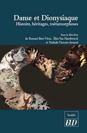 Danse et dionysiaque : histoire, héritages, métamorphoses