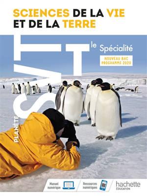 Planète SVT terminale spécialité : sciences de la vie et de la Terre : nouveau bac, programme 2020