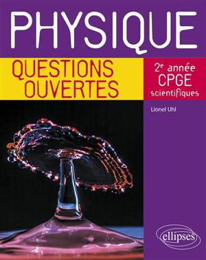 Physique, 2e année CPGE scientifiques : questions ouvertes
