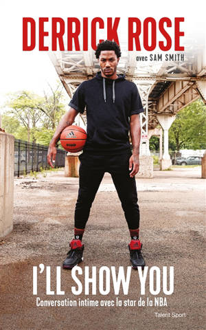 I'll show you : conversation intime avec la star de la NBA