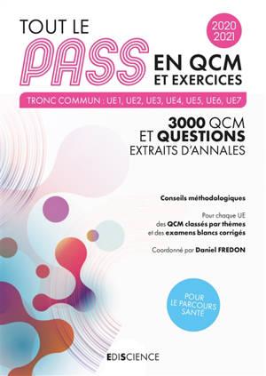 Tout le Pass en QCM et exercices, 2020-2021 : tronc commun UE1, UE2, UE3, UE4, UE5, UE6, UE7 : 3.000 QCM et questions extraits d'annales