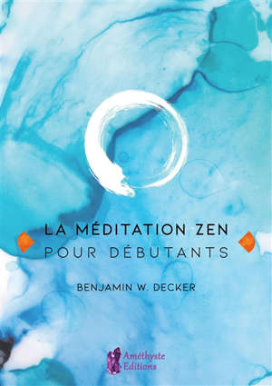 La méditation zen pour débutants