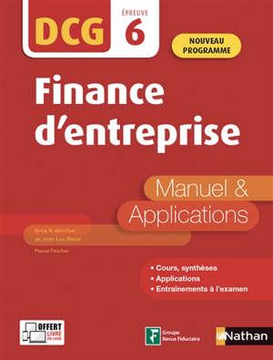 Finance d'entreprise, DCG, épreuve 6 : manuel & applications : 2020