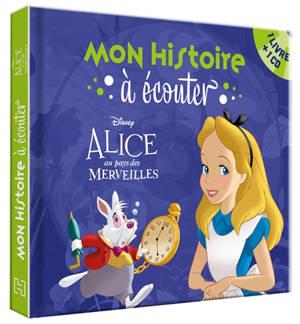 Alice au pays des merveilles : mon histoire à écouter
