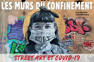 Les murs du confinement : street art et Covid-19