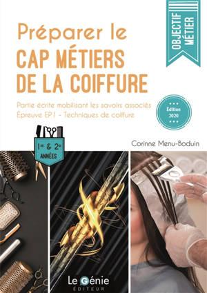 Préparer le CAP métiers de la coiffure : partie écrite mobilisant les savoirs associés : épreuve EPI, technique de coiffure, 1re et 2e années