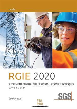 Règlement général sur les installations électriques : RGIE (livre 1, 2 et 3)