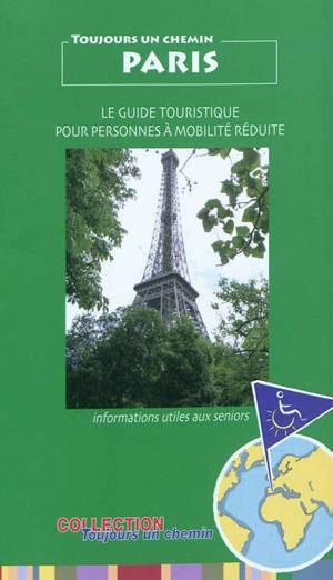 Paris : le guide touristique pour personnes à mobilité réduite