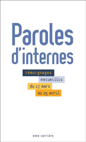 Paroles d'internes : témoignages recueillis du 17 mars au 25 avril