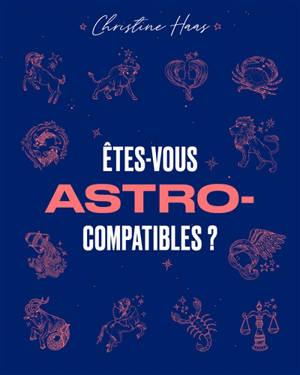 Etes-vous astro-compatibles ?
