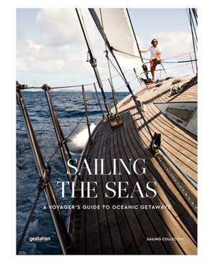 Sailing the seas : a voyager's guide to oceanic getaways