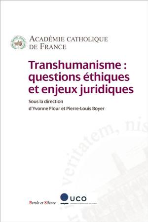 Transhumanisme : questions éthiques et enjeux juridiques