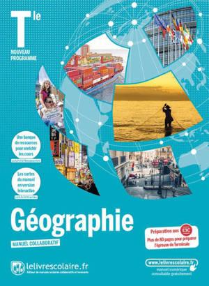 Géographie terminale : manuel collaboratif : nouveau programme