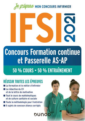 IFSI 2021 : concours formation continue et passerelle AS-AP : 50 % cours, 50 % entraînement, réussir toutes les épreuves