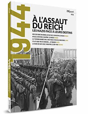 1944. n° 4, A l'assaut du Reich : les nazis face à leurs destins