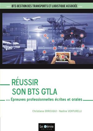Réussir son BTS GTLA : épreuves professionnelles écrites et orales
