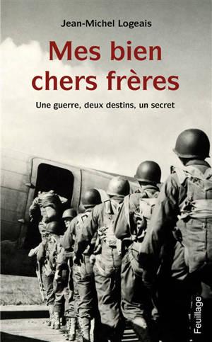 Mes bien chers frères : une guerre, deux destins, un secret