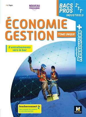 Economie gestion bacs pros industriels, 2de, 1re, terminale : tome unique : nouveau programme