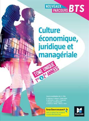 Culture économique, juridique et managériale, BTS 1re & 2e années : tome unique
