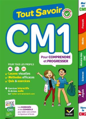 Tout savoir CM1 : pour comprendre et progresser