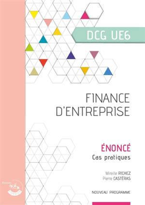 Finance d'entreprise, DCG UE6 : cas pratiques, énoncé : nouveau programme