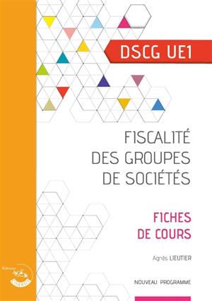 Fiscalité des groupes de sociétés, DSCG UE1 : fiches de cours : nouveau programme