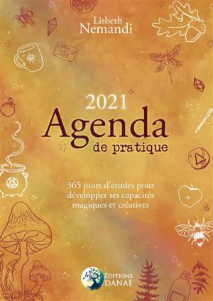 Agenda de pratique 2021 : 365 jours pour développer ses capacités magiques et créatives