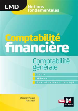 Comptabilité financière, comptabilité générale : cours, mémos, entraînement corrigé
