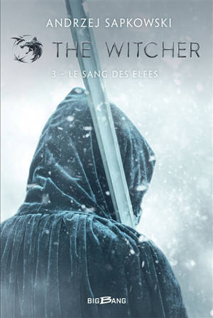 The witcher = Le sorceleur. Volume 3, Le sang des elfes